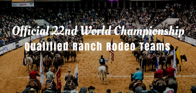 Official 22nd World Championship Qualified Ranch Rodeo Teams